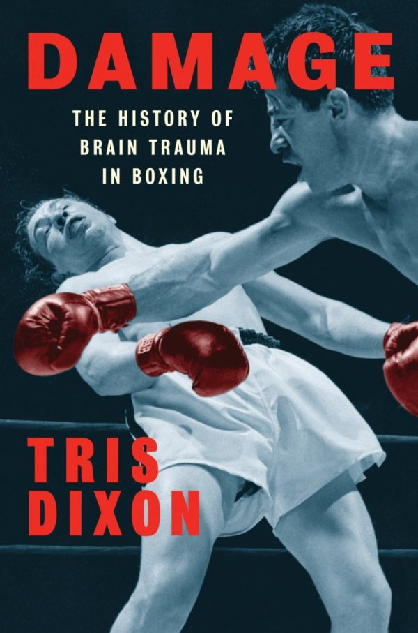 Damage: The History Of Brain Trauma In Boxing cover