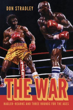 The War: Hagler-Hearns and Three Rounds For The Ages book cover